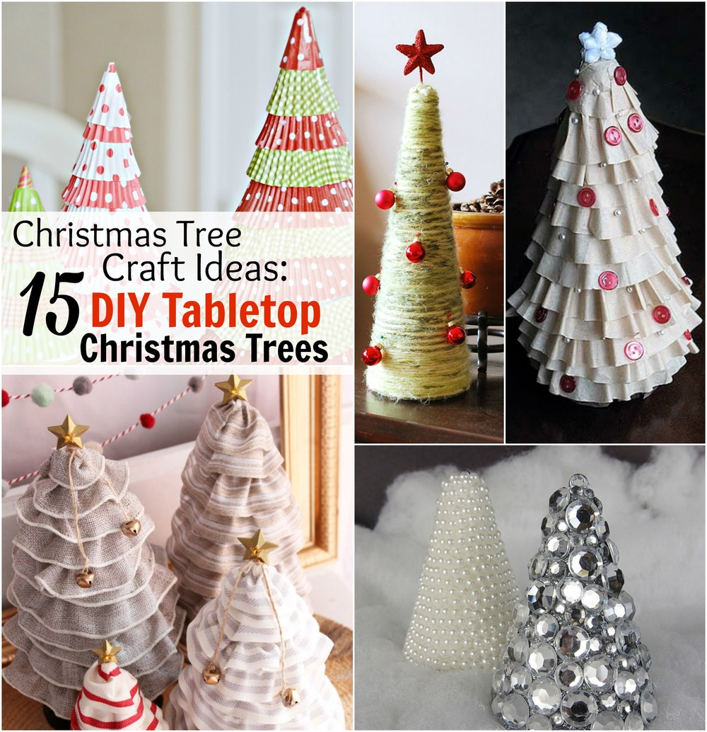 Decorating Ideas > Christmas Tree Craft Ideas 15 DIY Tabletop Christmas  ~ 074827_Christmas Decorations Crafts Diy