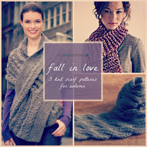 Fall in Love: 3 Knit Scarf Patterns for Autumn