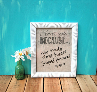 """I Love You Because..."" DIY Dry Erase Board"