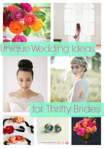 Unique Wedding Ideas for Thrifty Brides