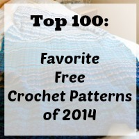 100 Favorites: How to Crochet Clothing, Crochet Afghan Patterns, Crochet Accessories and More