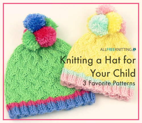 Knitting a Hat for Your Child: 3 Favorite Patterns