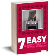 """7 Easy Valentine's Day Sewing Projects"" Free eBook"