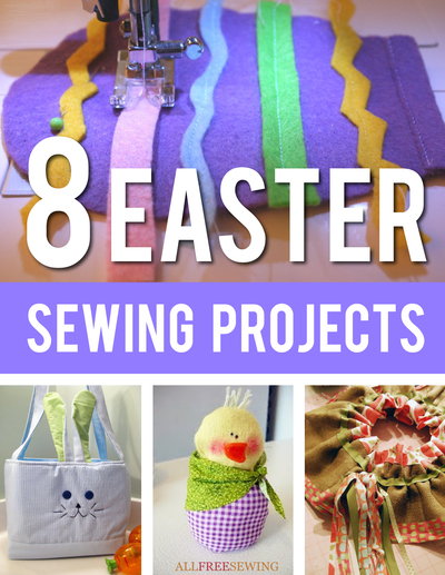 Download the 8 Easter Sewing Projects eBook today!