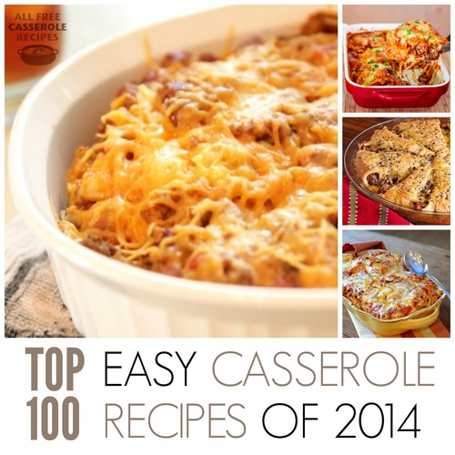 Top 100 Easy Casserole Recipes of 2014