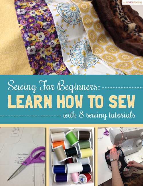 Sewing for Beginners: Learn How to Sew with 8 Sewing Tutorials