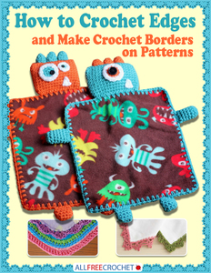 How to Crochet Edges & Make Crochet Borders on Patterns Free eBook