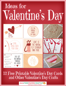 Ideas for Valentine's Day: 12 Free Printable Valentine's Day Cards and Other Valentine's Day Crafts free eBook