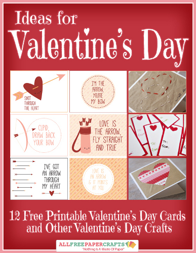 Ideas for Valentines Day 12 Free Printable Valentines Day Cards and Other Valentines Day Crafts free eBook