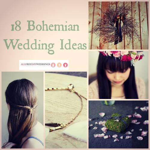 18 Bohemian Wedding Ideas