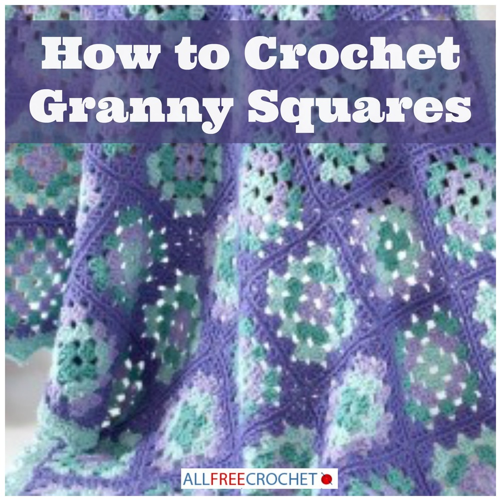 How To Crochet Granny Squares : How to Crochet Granny Squares + 15 Granny Square Patterns ...