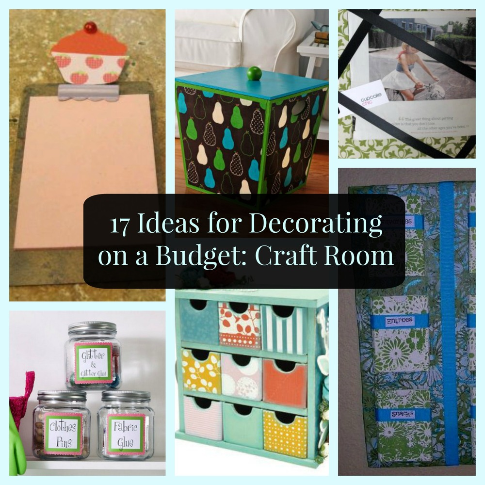 17 ideas for decorating on a budget craft room for Room decor organization