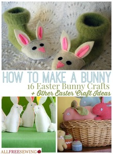 How to Make a Bunny: 16 Easter Bunny Crafts + Other Easter Craft Ideas