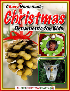 7 Easy Homemade Christmas Ornaments for Kids free eBook