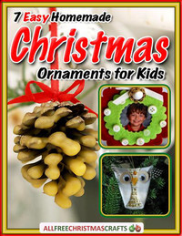 7 Easy Homemade Christmas Ornaments for Kids eBook