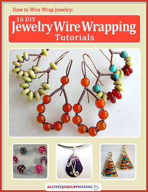 """How to Wire Wrap Jewelry: 16 DIY Jewelry Wire Wrapping Tutorials"" eBook"