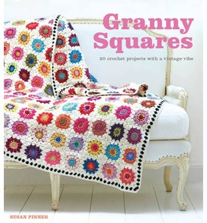 Granny SquaresL 20 Crochet Projects with a Vintage Vibe