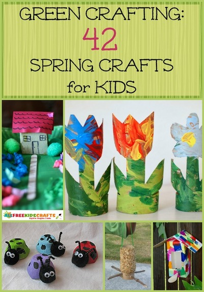 Green Crafting with 42 Spring Crafts for Kids