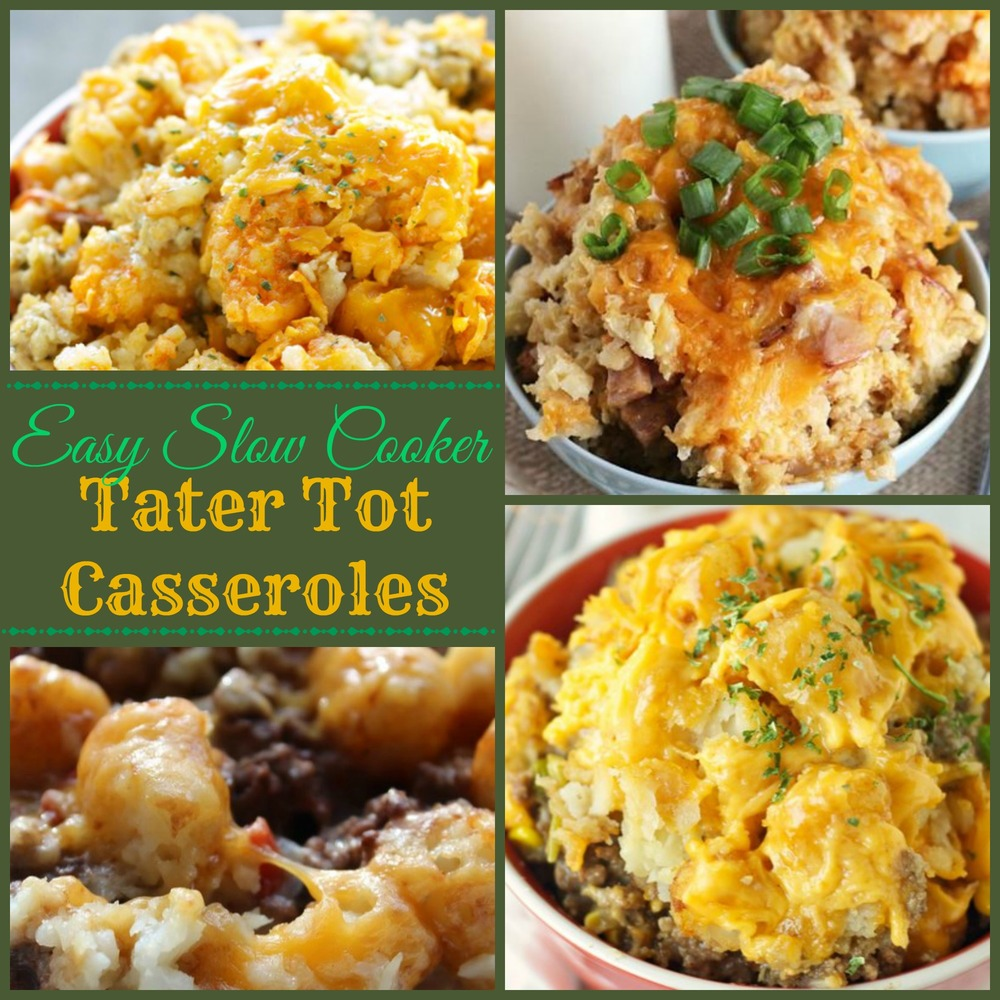 9 Easy Slow Cooker Tater Tot Casseroles ...