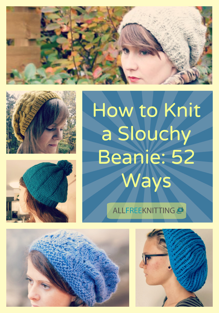 Knit Slouch Bag Pattern Free : How to Knit a Slouchy Beanie: 52 Ways AllFreeKnitting.com