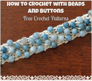 How to Crochet with Beads and Buttons