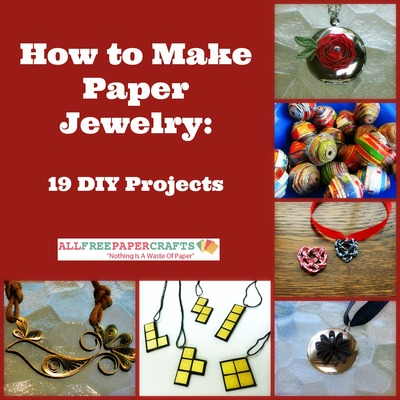 How to Make Paper Jewelry 19 DIY Projects