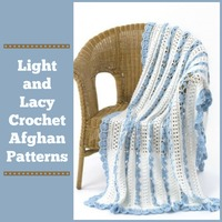 21 Light and Lacy Crochet Afghan Patterns