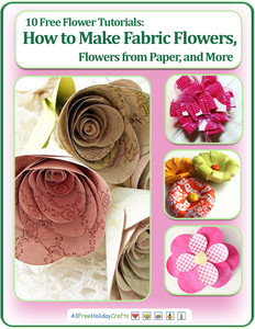 10 Free Flower Tutorials: How to Make Fabric Flowers, Flowers from Paper, and More