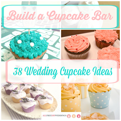 Build a Cupcake Bar 38 Wedding Cupcake Ideas