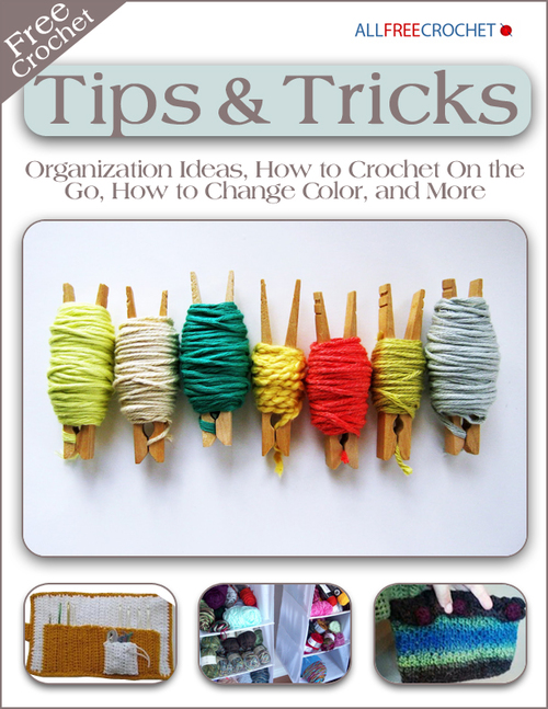 Free Crochet Tips and Tricks Organization Ideas How to Crochet On the Go How to Change Color and More