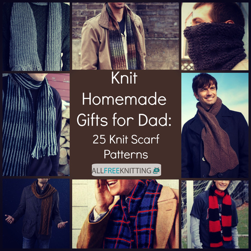 Knit Homemade Gifts for Dad: 25 Knit Scarf Patterns