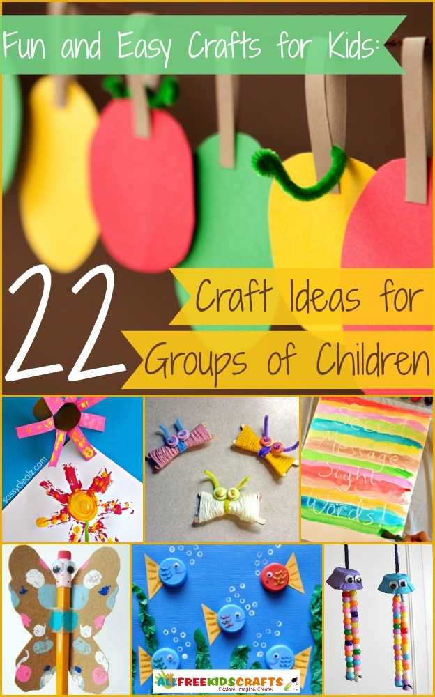 Fun and Easy Crafts for Kids: 22+ Craft Ideas for Groups ...