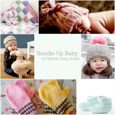 Bundle Up Baby: 53 Winter Baby Knits