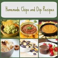 19 Homemade Chips and Dip Recipes