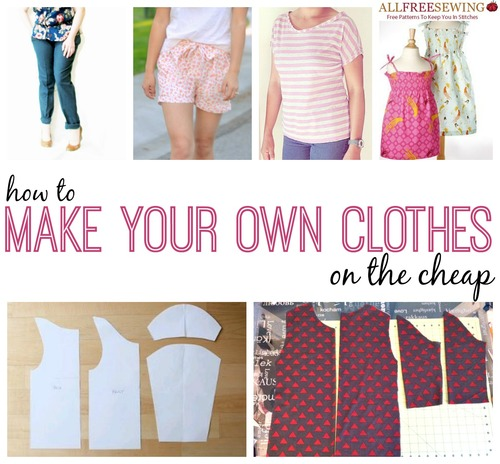 173 how to sew clothes ideas tips for making your own for How to build a cheap house on your own