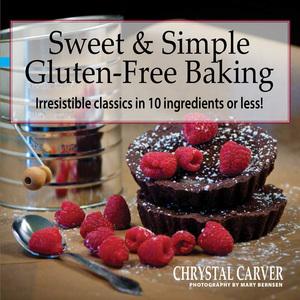 Sweet & Simple Gluten-Free Baking Cookbook
