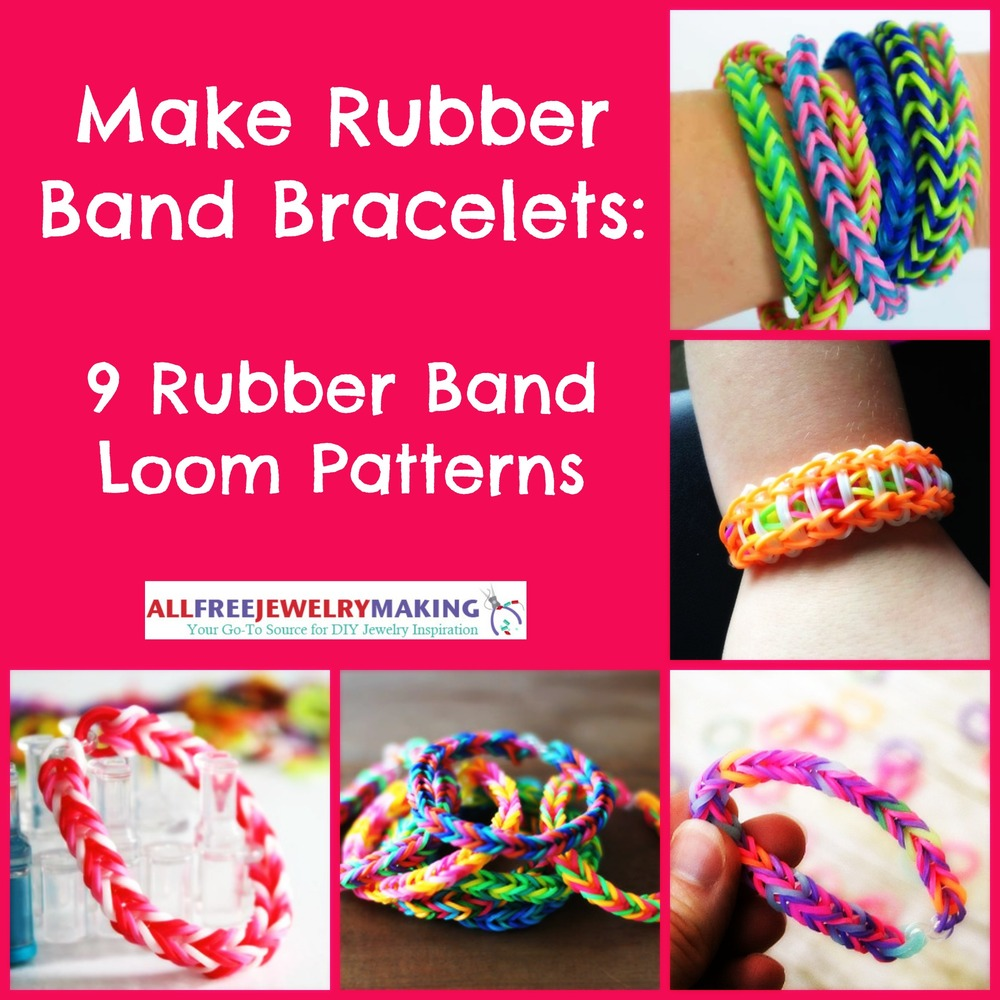 Make Rubber Band Bracelets 9 Rubber Band Loom Patterns