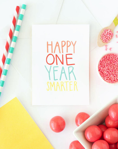 Happy One Year Smarter Birthday Card
