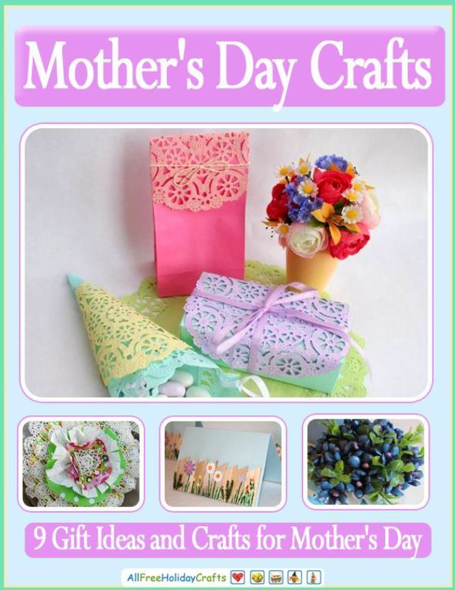 Mother S Day Crafts 9 Gift Ideas And Crafts For Mother S Day Ebook