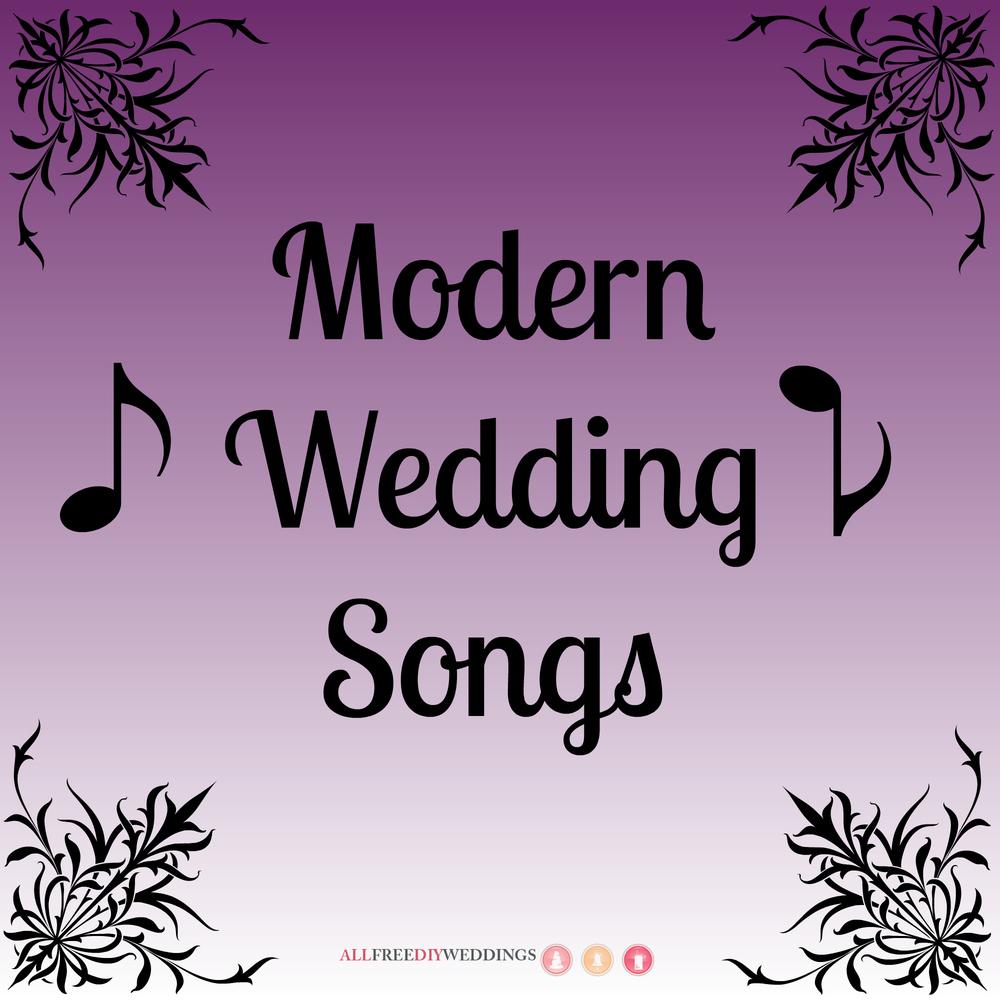32 Modern Wedding Songs The Top Wedding Songs For The Contemporary Bride