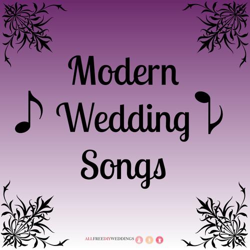 32 Modern Wedding Songs The Top Wedding Songs For The Contemporary Bride Allfreediyweddings Com