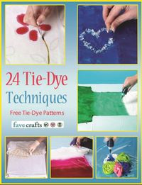 24 Tie Dye Techniques