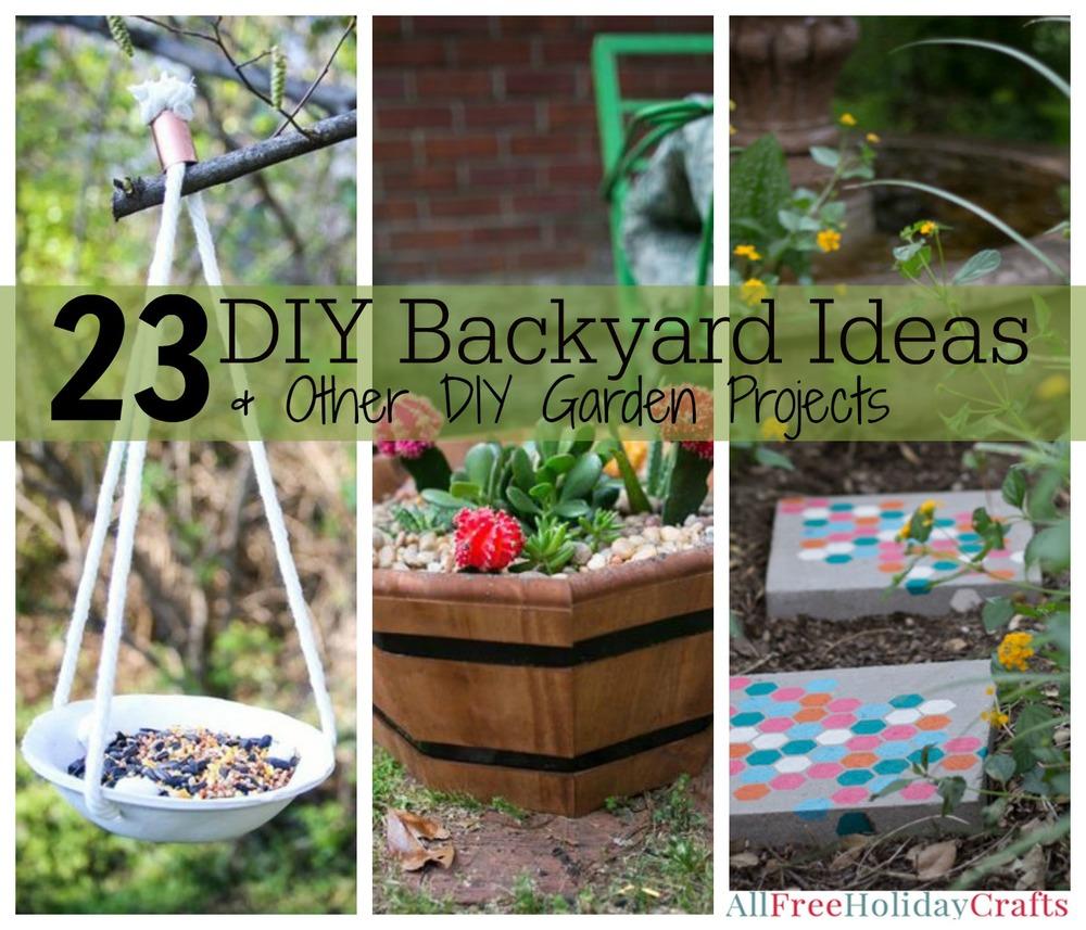 23 Best Diy Backyard Projects And Garden Ideas: 31 DIY Backyard Ideas And Other DIY Garden Projects