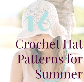 16 Crochet Hat Patterns Easy Crochet Hats for Summer