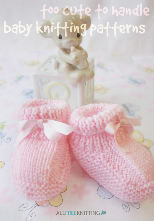 Too Cute to Handle Baby Knitting Patterns
