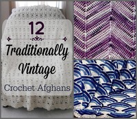 12 Traditionally Vintage Crochet Afghans
