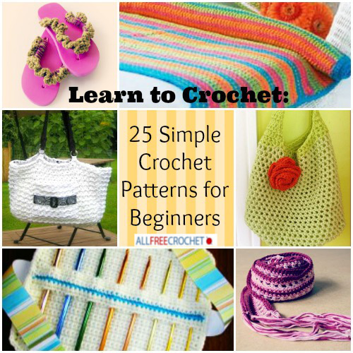Learn Crochet Patterns Beginners : Learn to Crochet: 25 Simple Crochet Patterns for Beginners ...