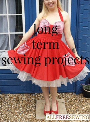 Long Term Sewing Projects