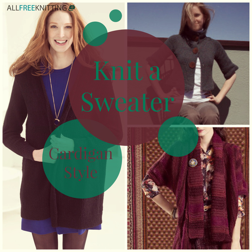 Knit A Sweater Cardigan Style 11 Easy Knitting Patterns