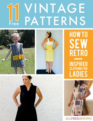 Download the 11 Free Vintage Patterns: How to Sew Retro-Inspired Clothing for Ladies Free eBook!